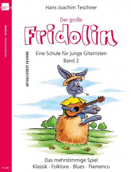 Der grosse Fridolin: Band 2. Eine Schule für junge Gitarristen
